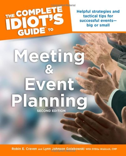 9781592574629: The Complete Idiot's Guide to Meeting & Event Planning, 2ndEdition
