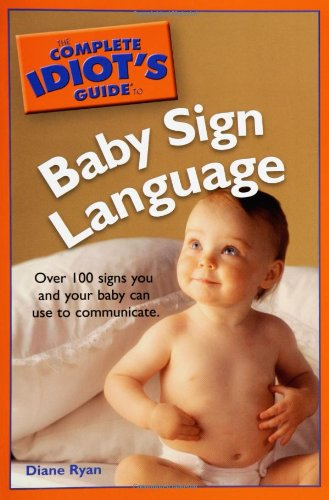 9781592574698: The Complete Idiot's Guide to Baby Sign Language
