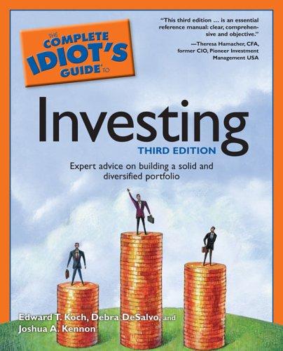 The Complete Idiot's Guide to Investing, 3E: DeSalvo, Debra; Koch,