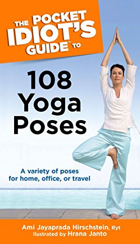 9781592574933: The Pocket Idiot's Guide to 108 Yoga Poses: A Variety of Poses for Home, Office, or Travel (Complete Idiot's Guide to)