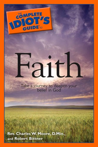 9781592574940: The Complete Idiot's Guide to Faith