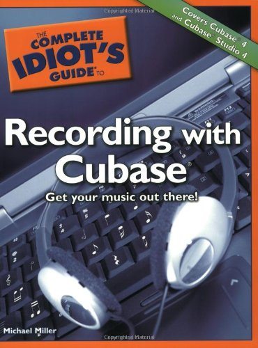 9781592574995: The Complete Idiot's Guide to Recording with Cubase (Complete Idiot's Guides (Lifestyle Paperback))