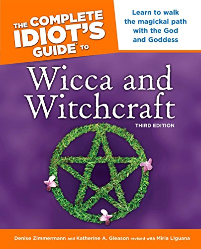9781592575336: The Complete Idiot's Guide to Wicca and Witchcraft: 3rd Ediition (Idiot's Guides)