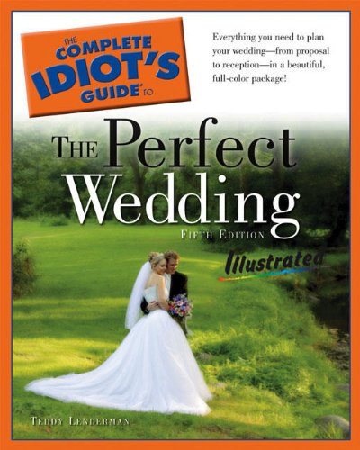 9781592575664: The Complete Idiot's Guide to the Perfect Wedding Illustrated, 5thEdition