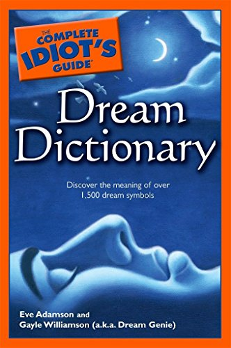 The Complete Idiot's Guide Dream Dictionary (Idiot's Guides): Adamson, Eve; Genie, Dream