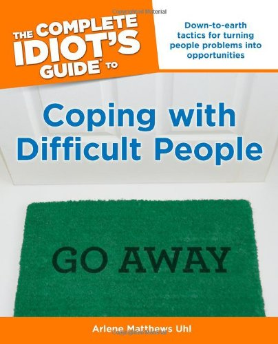 9781592575787: The Complete Idiot's Guide to Coping With Difficult People