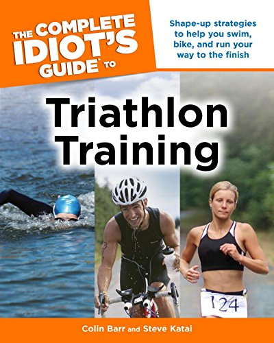 9781592575800: The Complete Idiot's Guide to Triathlon Training