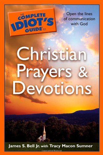 9781592575824: The Complete Idiot's Guide to Christian Prayers & Devotions