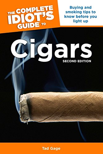 Complete Idiot's Guide to Cigars: Tad Gage