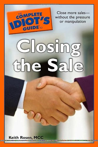 9781592576036: The Complete Idiot's Guide to Closing the Sale
