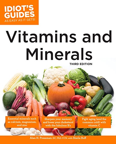 9781592576098: The Complete Idiot's Guide to Vitamins and Minerals, 3rd Edition
