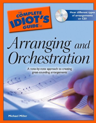 9781592576265: The Complete Idiot's Guide to Arranging and Orchestration