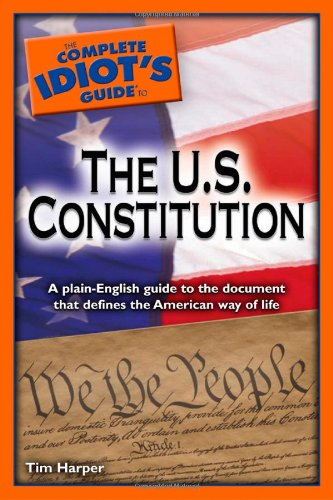 9781592576272: The Complete Idiot's Guide to the U.S. Constitution