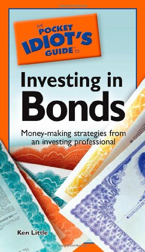 9781592576296: The Pocket Idiot's Guide to Investing in Bonds