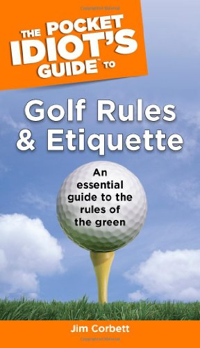 9781592576425: The Pocket Idiot's Guide to Golf Rules and Etiquette