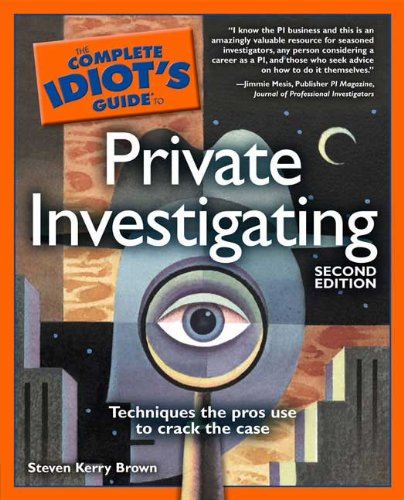 9781592576524: The Complete Idiot's Guide to Private Investigating, 2nd Edition