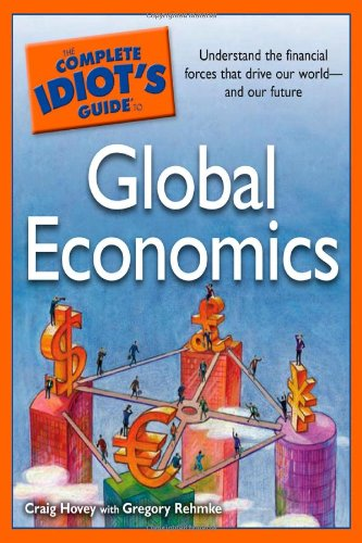 The Complete Idiots Guide To Global Economics