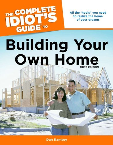 9781592576661: The Complete Idiot's Guide to Building Your Own Home, 3rd Edition