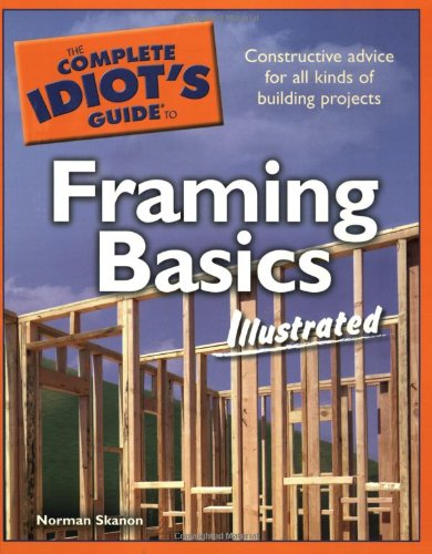 9781592576685: The Complete Idiot's Guide to Framing Basics Illustrated
