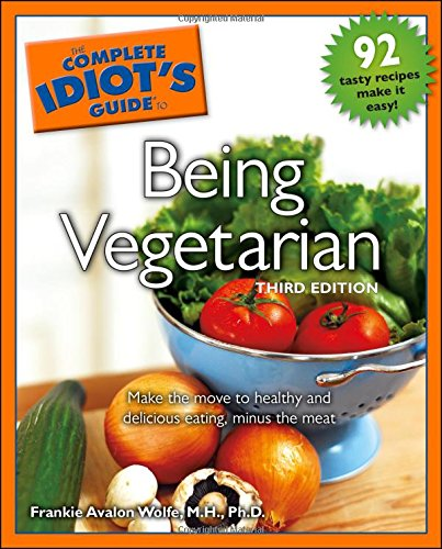 9781592576821: The Complete Idiot's Guide to Being Vegetarian, 3rd Edition