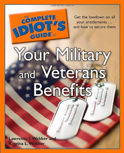 9781592577057: The Complete Idiot's Guide to Your Military and Veterans Benefits