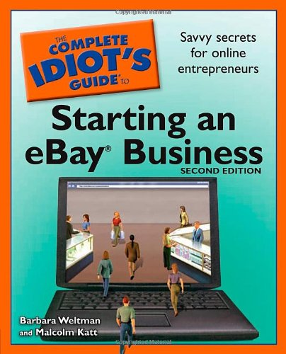 The Complete Idiot's Guide to Starting an eBay Business, 2nd Edition (1592577245) by Barbara Weltman; Malcolm Katt