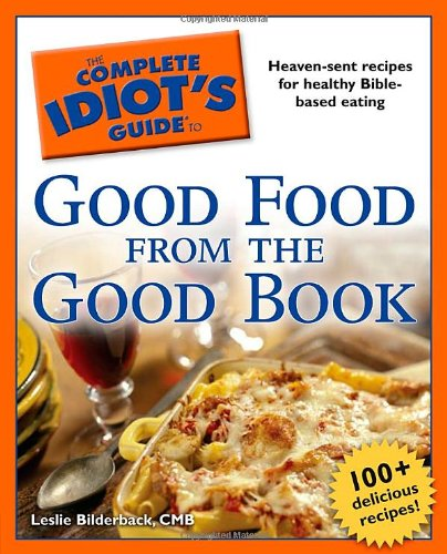 9781592577286: The Complete Idiot's Guide to Good Food from the Good Book