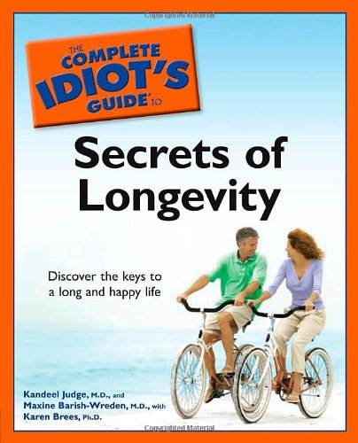 9781592577408: The Complete Idiot's Guide to the Secrets of Longevity