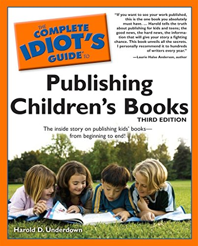 9781592577507: The Complete Idiot's Guide to Publishing Children's Books, 3rd Edition (Complete Idiot's Guides (Lifestyle Paperback))