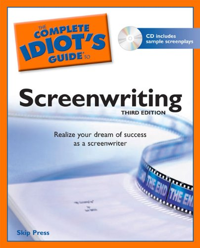 9781592577552: The Complete Idiot's Guide to Screenwriting (Idiot's Guides)
