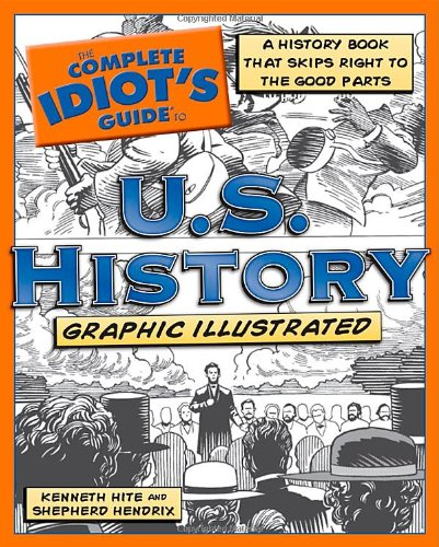 9781592577859: The Complete Idiot's Guide to U.S. History, Graphic Illustrated