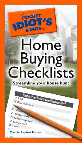The Pocket Idiot's Guide to Home Buying Checklists: Layton Turner, Marcia