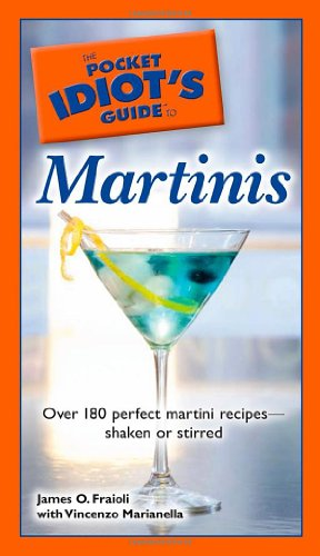 9781592578139: The Pocket Idiot's Guide to Martinis