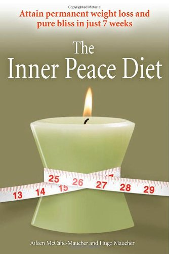 9781592578153: The Inner Peace Diet: Attain Permanent Weight Loss and Pure Bliss in 7 Weeks