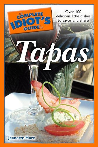 The Complete Idiot's Guide to Tapas.