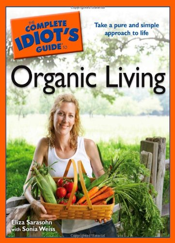9781592578382: The Complete Idiot's Guide to Organic Living