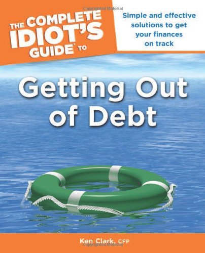 9781592578474: The Complete Idiot's Guide to Getting Out of Debt