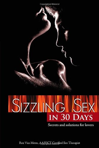 9781592578504: Sizzling Sex in 30 Days