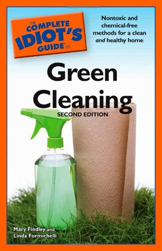 9781592578566: The Complete Idiot's Guide to Green Cleaning