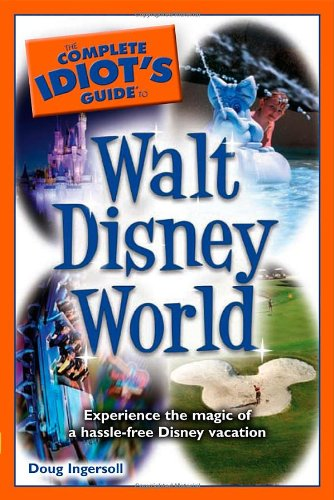 9781592578887: The Complete Idiot's Guide to Walt Disney World, 2010 Edition