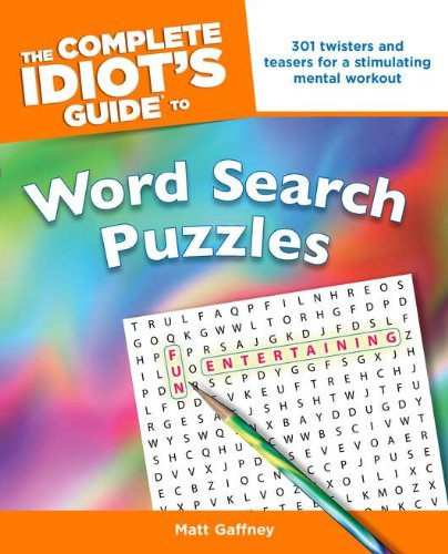 The Complete Idiot's Guide to Word Search Puzzles: Gaffney, Matt