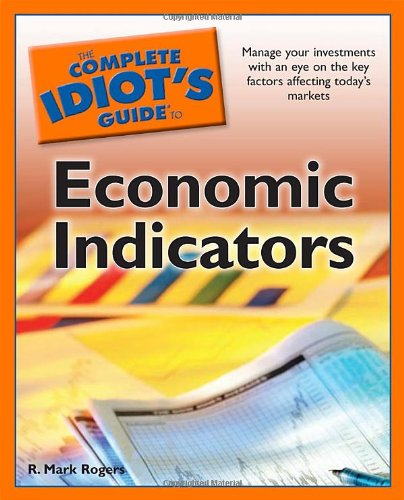 9781592579228: The Complete Idiot's Guide to Economic Indicators (Complete Idiot's Guides (Lifestyle Paperback))