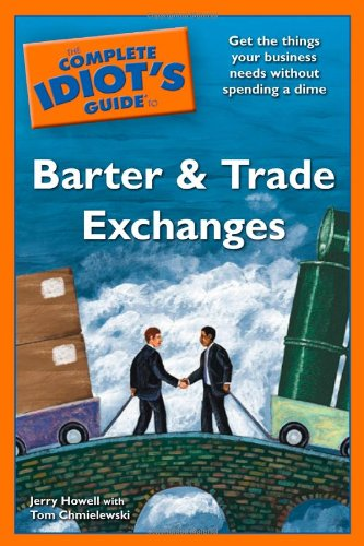 9781592579310: The Complete Idiot's Guide to Barter and Trade Exchanges