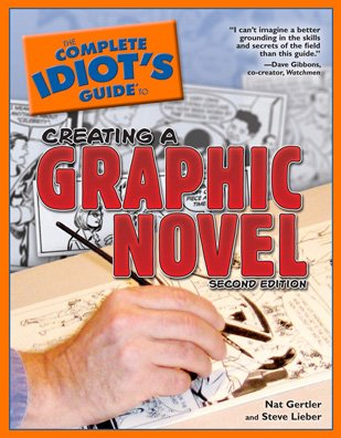 The Complete Idiot's Guide to Creating a Graphic Novel, 2ndEdition (1592579426) by Nat Gertler; Steve Lieber