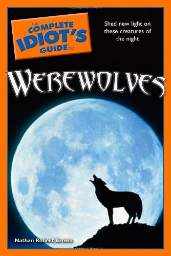 9781592579853: The Complete Idiot's Guide to Werewolves