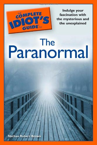 9781592579884: The Complete Idiot's Guide to the Paranormal