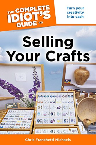 9781592579914: The Complete Idiot's Guide to Selling Your Crafts
