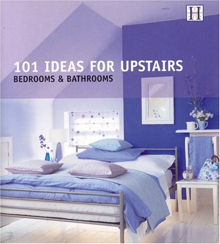 101 Ideas for Upstairs: Bedrooms & Bathrooms (101 Series): Savill, Julie