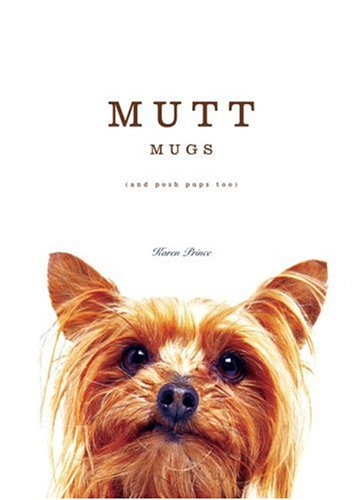 9781592581085: Mutt Mugs (and Posh Pups too)