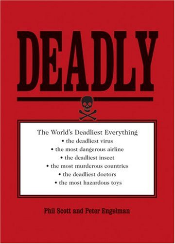 9781592581108: Deadly: The World's Most Dangerous Everything